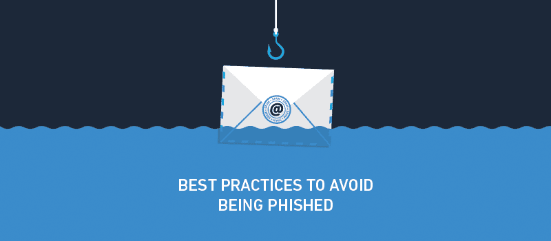 Phishing Evolves: Best Practices to Avoid Being Phished